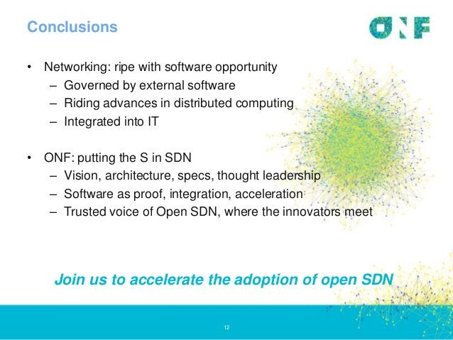 Conclusions 12 • Networking: ripe with software opportunity – Governed by external software – Riding advances in distribut...