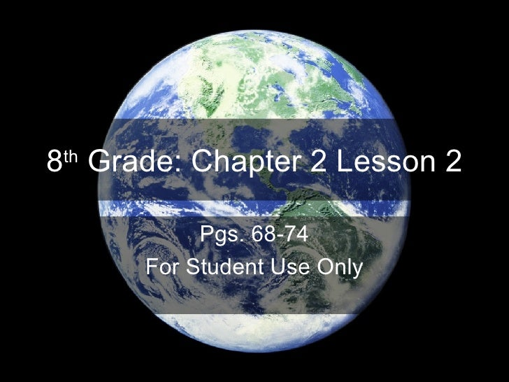 8 th  Grade: Chapter 2 Lesson 2 Pgs. 68-74 For Student Use Only