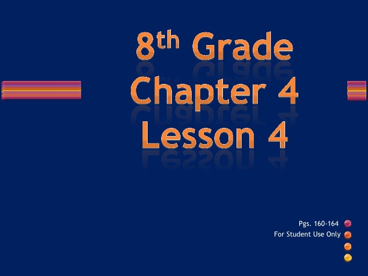 Pgs. 160-164  For Student Use Only