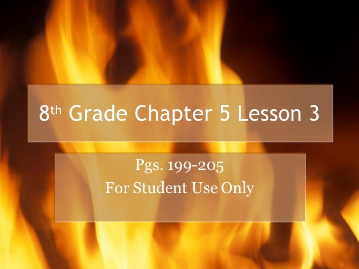 8 th  Grade Chapter 5 Lesson 3 Pgs. 199-205 For Student Use Only