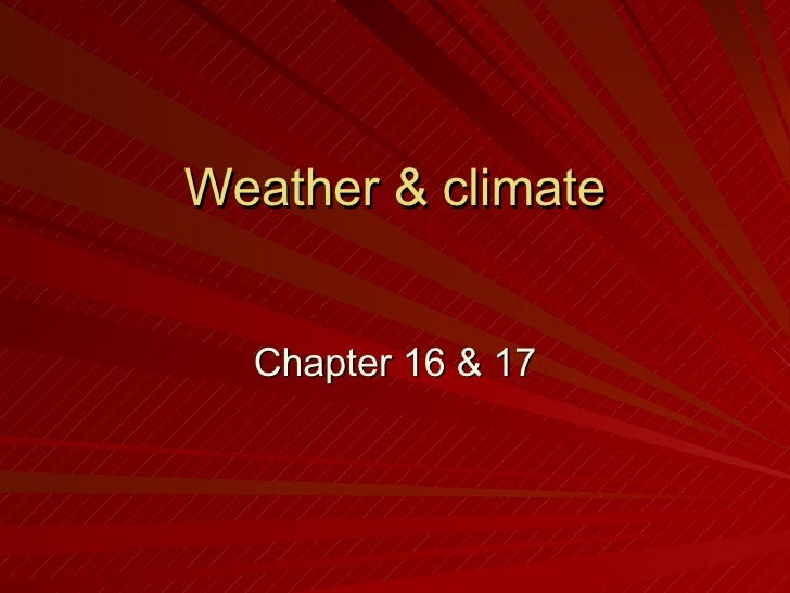 Weather & climate Chapter 16 & 17
