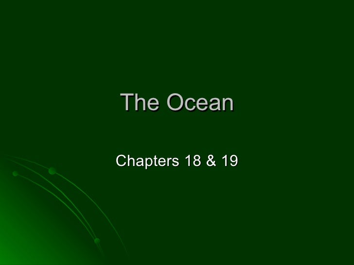 The Ocean Chapters 18 & 19