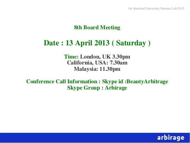 for Stanford University Venture Lab 2012                  8th Board Meeting      Date : 13 April 2013 ( Saturday )        ...