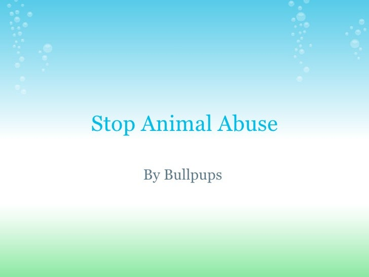 Stop Animal Abuse By Bullpups