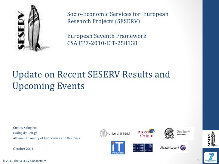 Update on Recent SESERV Results and Upcoming Events Costas Kalogiros [email_address] Athens University of Economics and Bu...