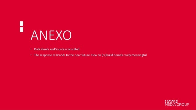 ANEXO • Datasheets and Sources consulted • The response of brands to the near future: How to (re)build brands really meani...