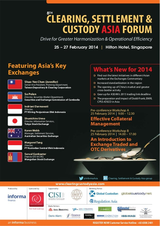 8TH  CLEARING, SETTLEMENT & CUSTODY ASIA FORUM Drive for Greater Harmonization & Operational Efficiency 25 – 27 February 2...
