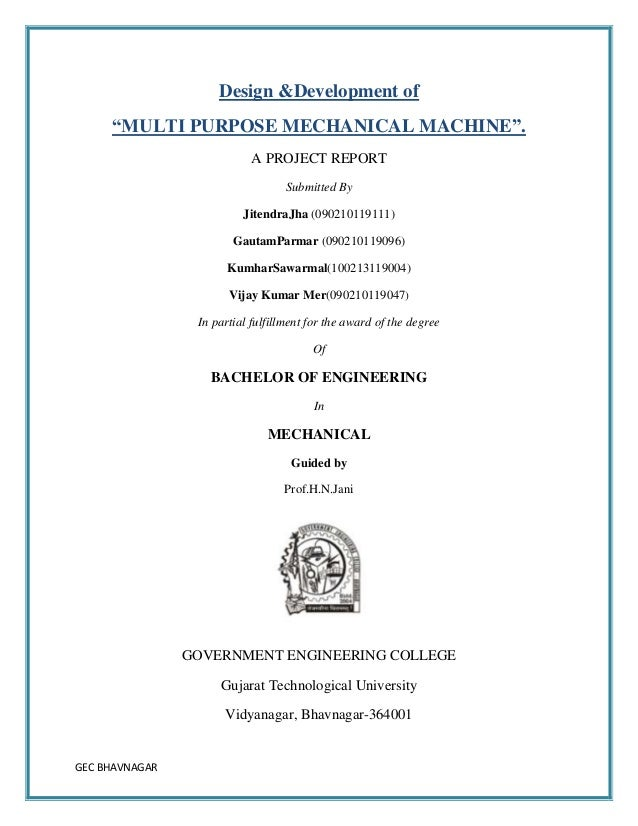"GEC BHAVNAGARDesign &Development of""MULTI PURPOSE MECHANICAL MACHINE"".A PROJECT REPORTSubmitted ByJitendraJha (09021011911..."