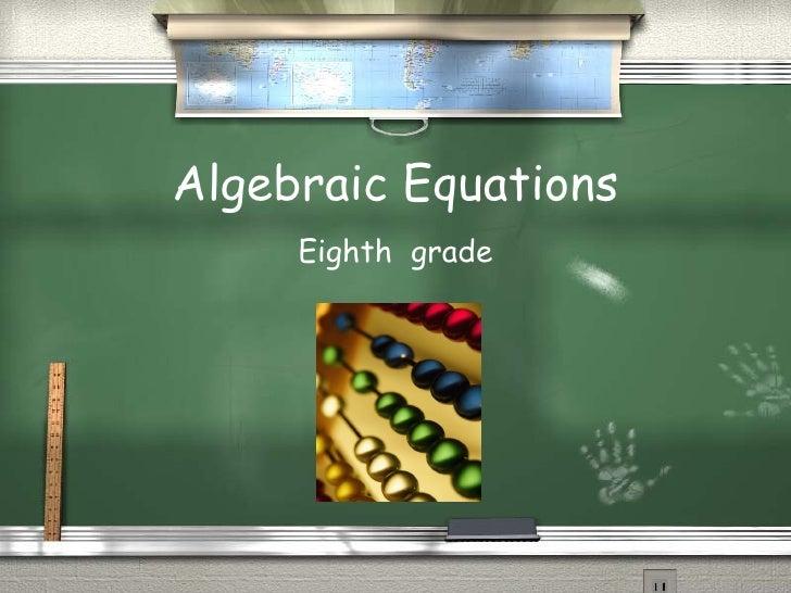 Algebraic Equations Eighth  grade