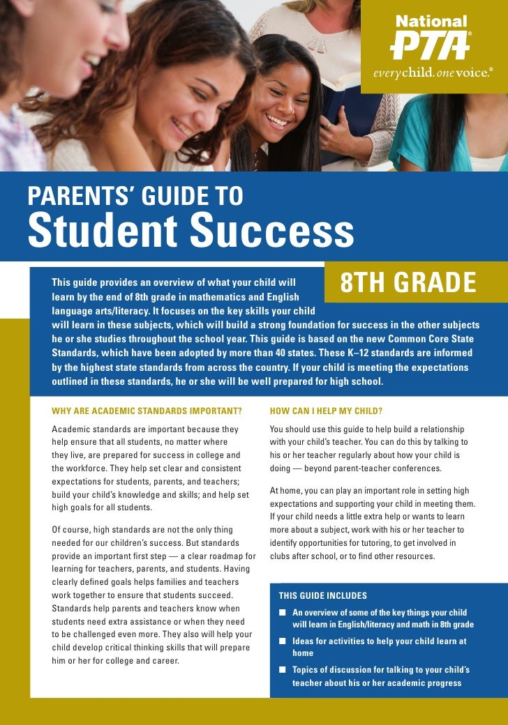 PARENTS' GUIDE TOStudent Success This guide provides an overview of what your child will learn by the end of 8th grade in ...