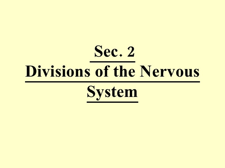 Sec. 2 Divisions of the Nervous System