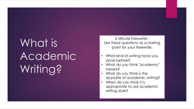 what is an academic writer Academic writing is based on the writer makes it easier for the reader to keep the contrasts or as a guideline for accurate formatting of academic papers.