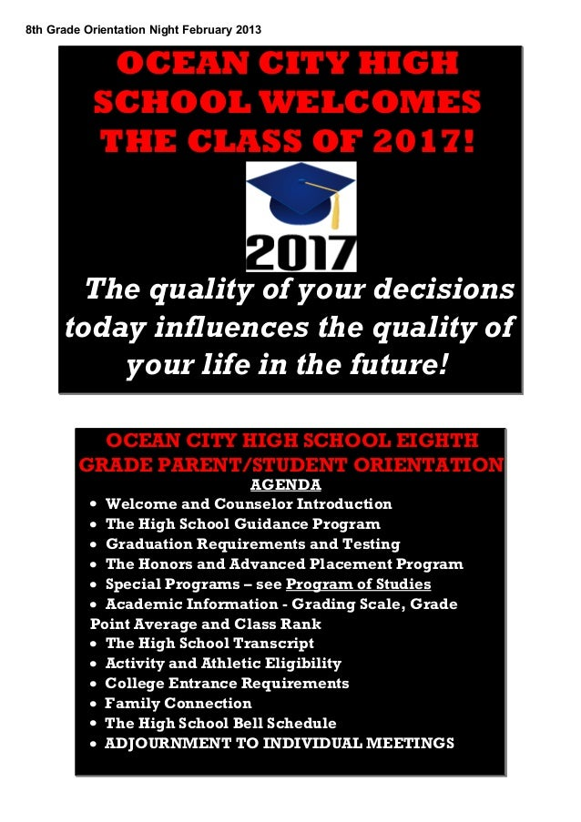 8thGradeOrientationNightFebruary2013            OCEAN CITY HIGH           SCHOOL WELCOMES           THE CLASS OF 2017...