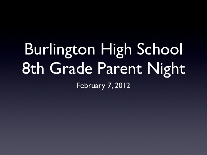 Burlington High School8th Grade Parent Night       February 7, 2012