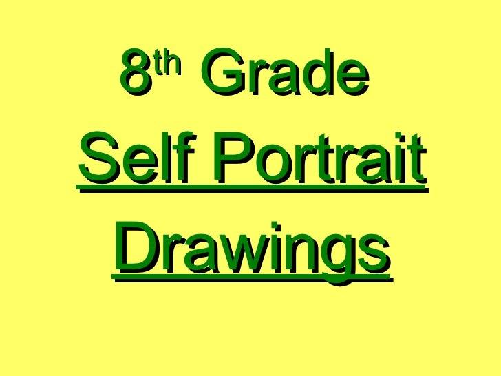 8 th  Grade   Self Portrait Drawings