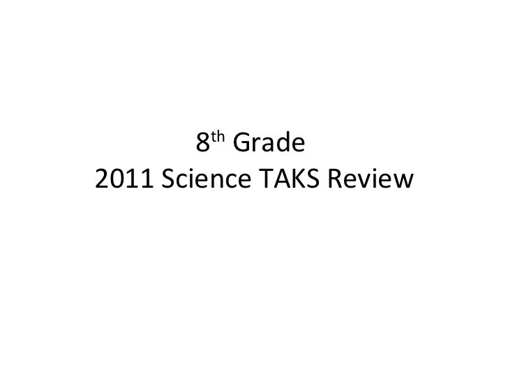 8 th  Grade  2011 Science TAKS Review