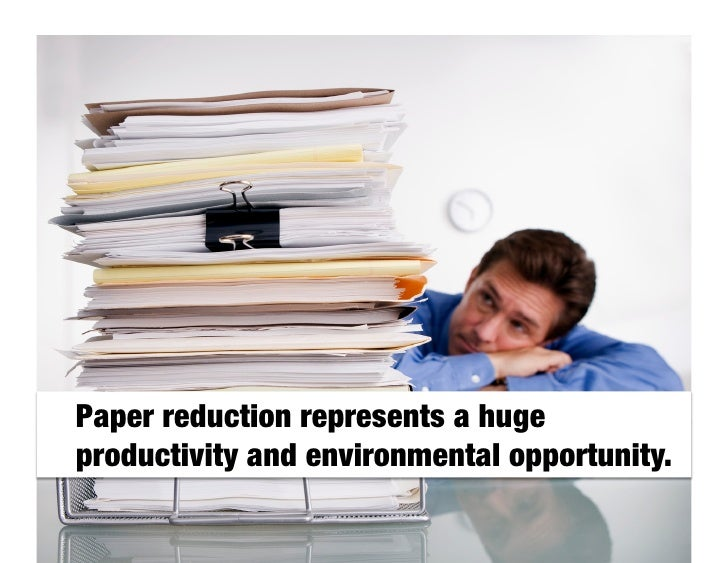 Task #1: Reduce the amount of paper in processes.