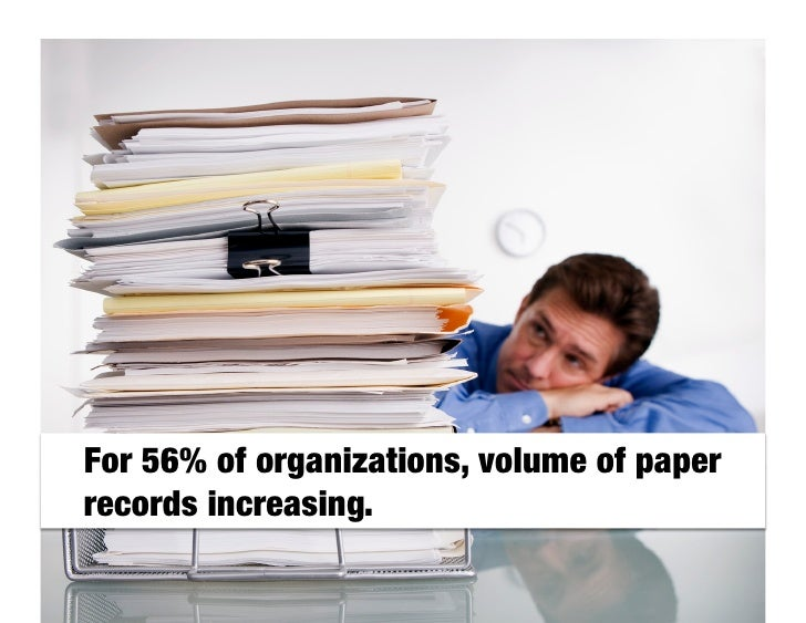 1. Save $ on paper and     shipping. 2. Increase process     effectiveness. 3. Integrate field ops. 4. Reduce real esta...