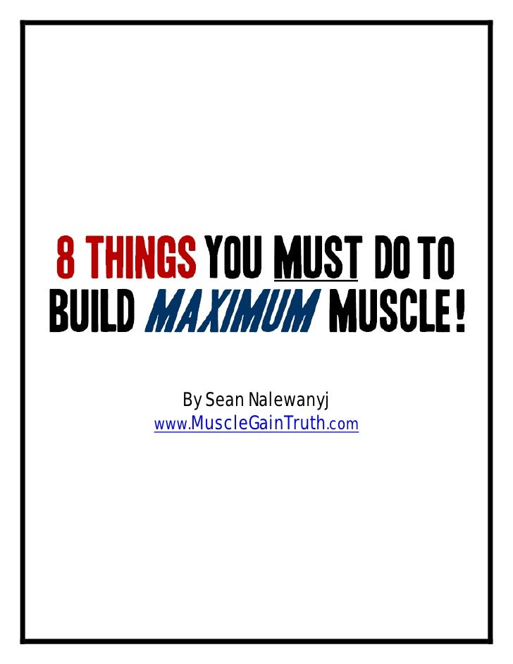 8 Things You Must Do To Build Maximum Muscle Slide 2