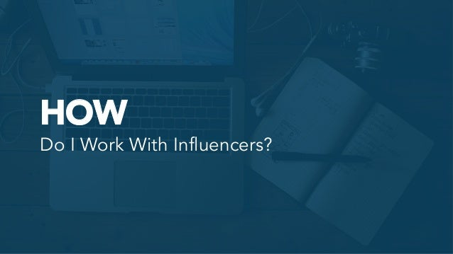 HOW Do I Work With Influencers?