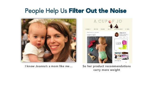 People Help Us Filter Out the Noise I know Joanna's a mom like me…  So her product recommendations carry more weight