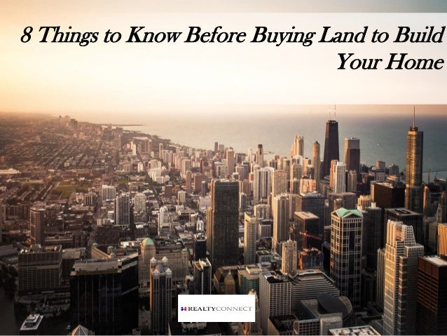 8 Things to Know Before Buying Land to Build Your Home