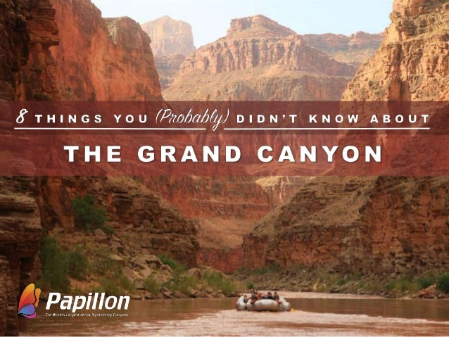 Things I Know About You: 8 Things You (probably) Didn't Know About The Grand Canyon