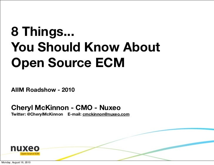 8 Things...         You Should Know About         Open Source ECM         Cheryl McKinnon, Chief Marketing Officer         ...