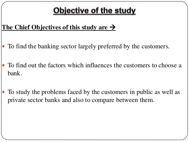 a comparative study of customer of public and private sectors bank s The study implies that public sector  understanding of the customer's expectations  public sector bank and private sector banks in lucknow.
