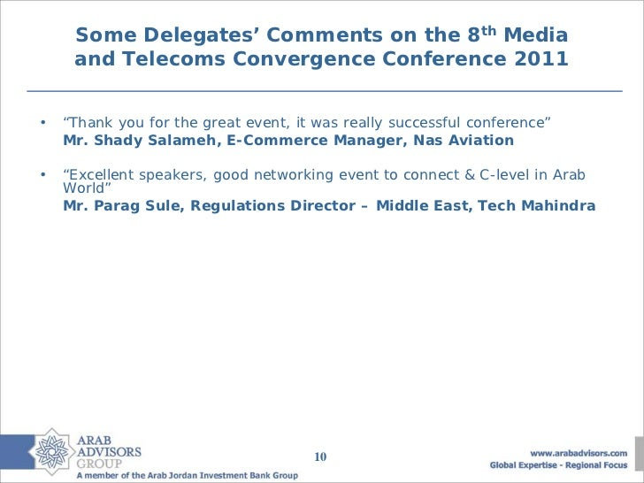 """Some Delegates' Comments on the 8th Media     and Telecoms Convergence Conference 2011•   """"Thank you for the great event, ..."""