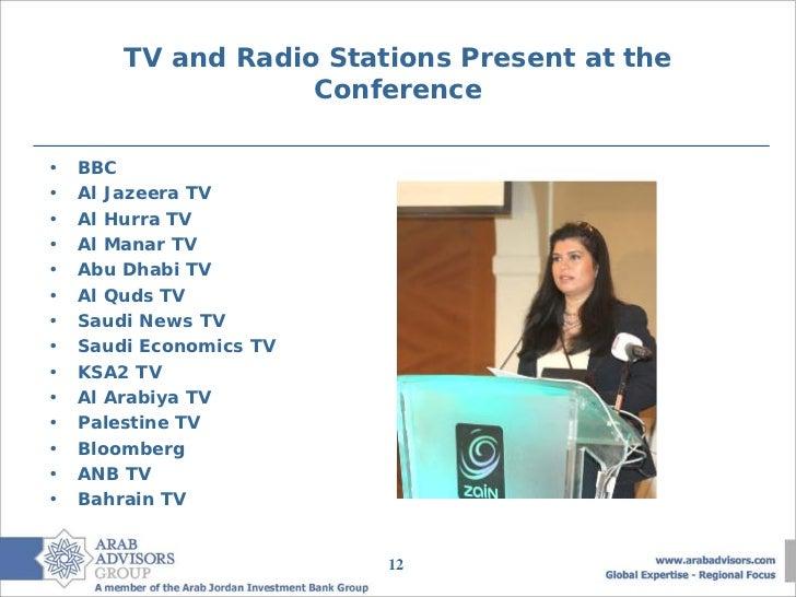 TV and Radio Stations Present at the                    Conference•   BBC•   Al Jazeera TV•   Al Hurra TV•   Al Manar TV• ...