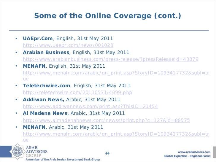 Some of the Online Coverage (cont.)•   UAEpr.Com, English, 31st May 2011    http://www.uaepr.com/news/001028•   Arabian Bu...