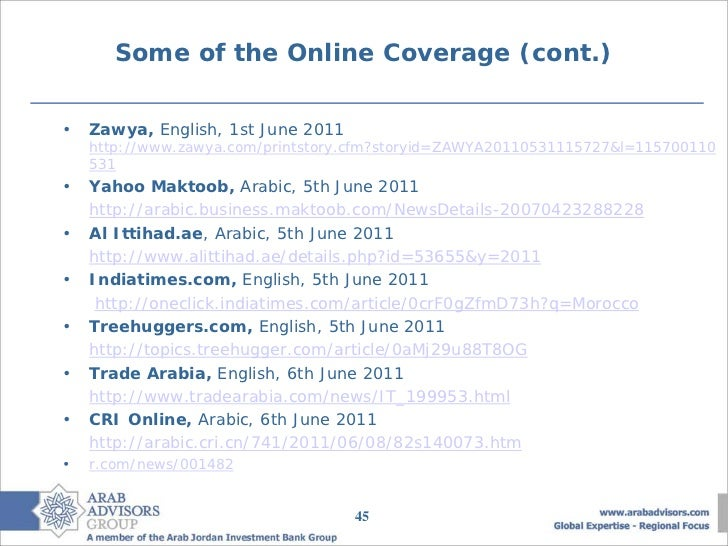 Some of the Online Coverage (cont.)•   Zawya, English, 1st June 2011    http://www.zawya.com/printstory.cfm?storyid=ZAWYA2...