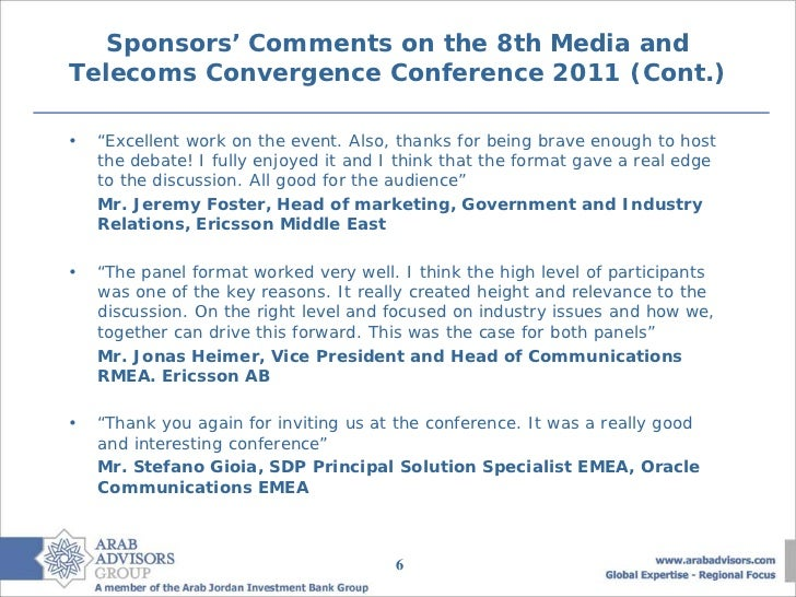 """Sponsors' Comments on the 8th Media andTelecoms Convergence Conference 2011 (Cont.)•   """"Excellent work on the event. Also,..."""