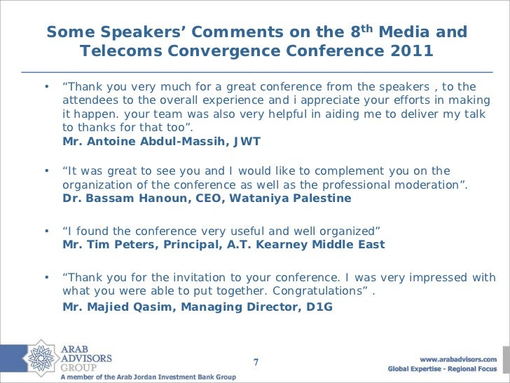 """Some Speakers' Comments on the 8th Media and   Telecoms Convergence Conference 2011•   """"Thank you very much for a great co..."""