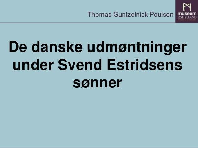 Thomas Guntzelnick Poulsen  De danske udmøntninger under Svend Estridsens sønner