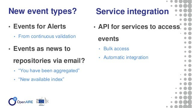 """• Events for Alerts • From continuous validation • Events as news to repositories via email? • """"You have been aggregated"""" ..."""