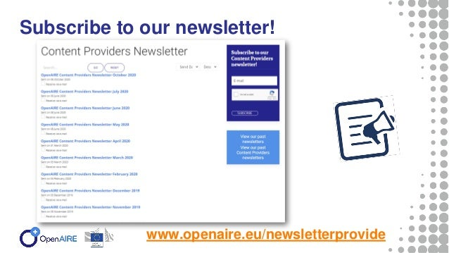 Subscribe to our newsletter! www.openaire.eu/newsletterprovide