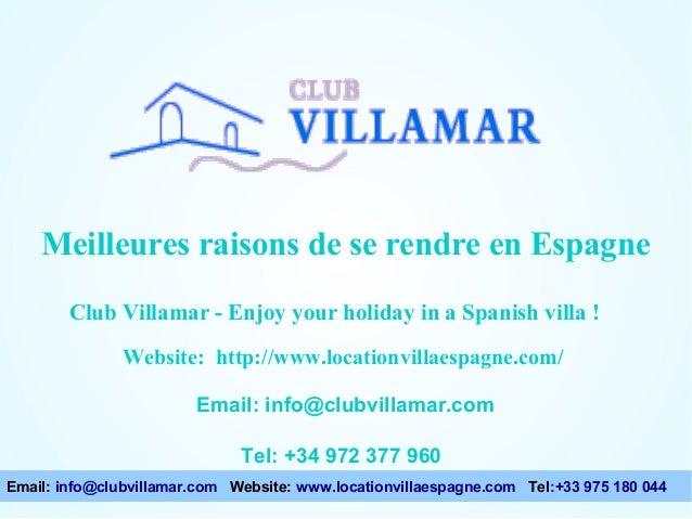 Meilleures raisons de se rendre en Espagne Points à considérer lors du choix d'une villa Club Villamar - Enjoy your holida...
