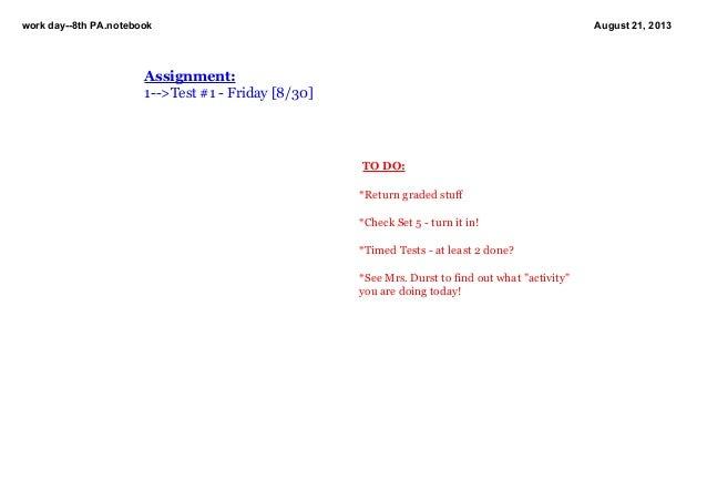 workday8thPA.notebook August21,2013 TODO:  *Returngradedstuff *CheckSet5turnitin! *TimedTestsatleas...