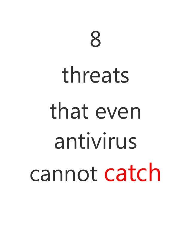 8  threats  that even   antiviruscannot catch