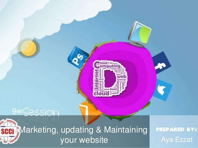 Marketing, updating & Maintaining your website Aya Ezzat 9