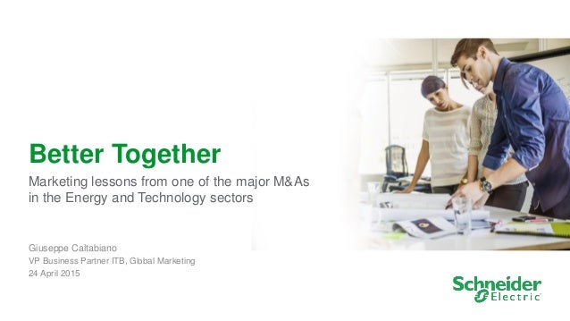 1 Better Together Marketing lessons from one of the major M&As in the Energy and Technology sectors Giuseppe Caltabiano VP...