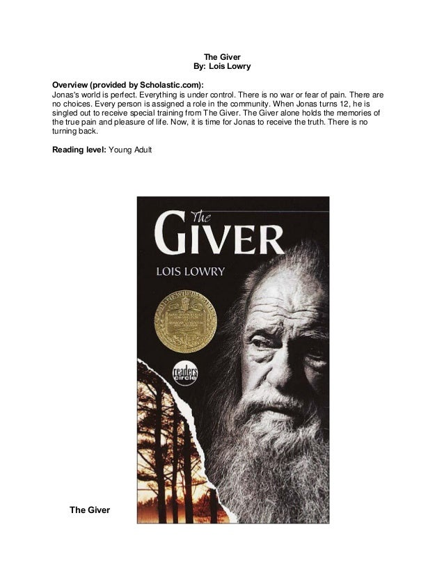 """censorship of lois lowrys the giver essay The giver's dystopia: total equality and no humanity """"submitting to censorship is to enter the and that is the most dangerous world of all"""" —lois lowry."""