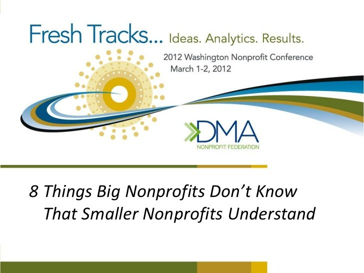 8 Things Big Nonprofits Don't Know  That Smaller Nonprofits Understand