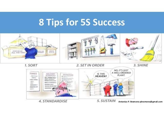 8 Tips for 5S Success Antonius P. Bramono pbramono@gmail.com