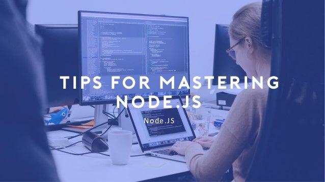 Node.JS 8 Tips for Mastering Node.js