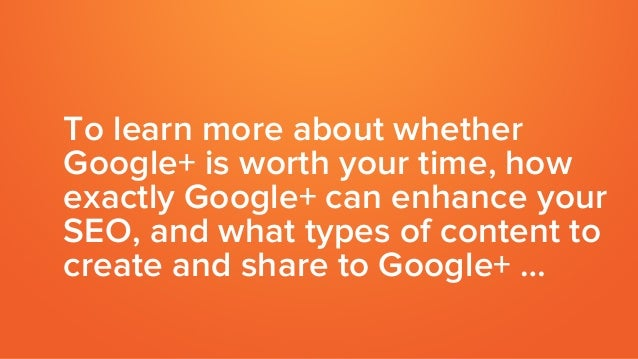 8 Tips for Optimizing Your Google+ Page & Posts to Boost SEO Slide 3