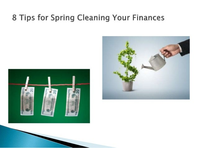 8 tips for spring cleaning your finances What is spring cleaning