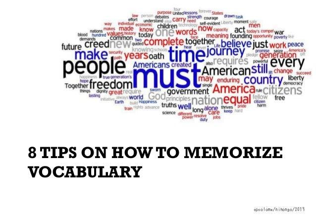 8 TIPS ON HOW TO MEMORIZE VOCABULARY cpcoloma/nihongo/2013